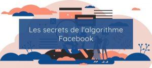 Comprendre l'algorithme Facebook - Actualite du numerique