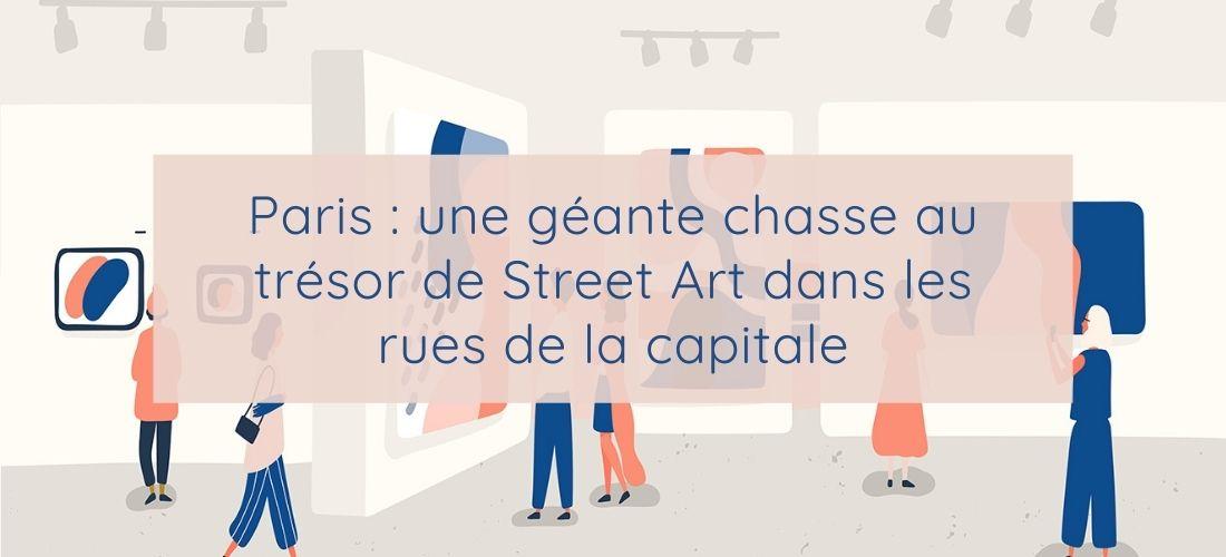 Street art et numerique pour une chasse au trésor dans Paris - Actualité de l'art - Agence Uccello