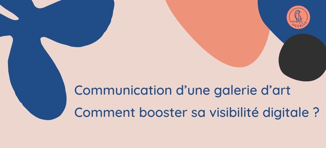 Communication d'une galerie d'art : comment booster sa visibilité digitale ?
