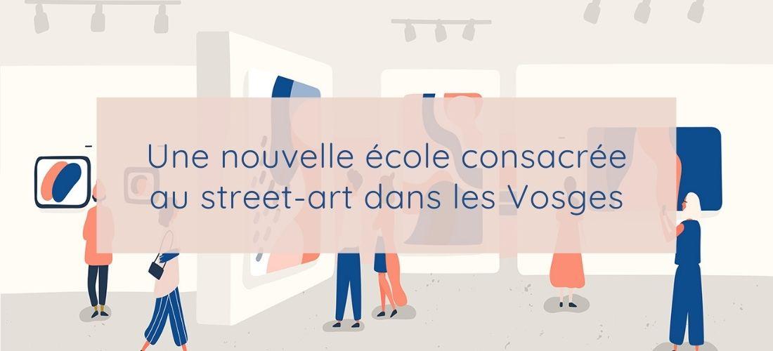 Une nouvelle école consacrée au street-art dans les Vosges